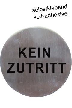 "Hinweisschild ""Kein Zutritt"" aus Edelstahl, Ø7.5cm, 1 Stk."
